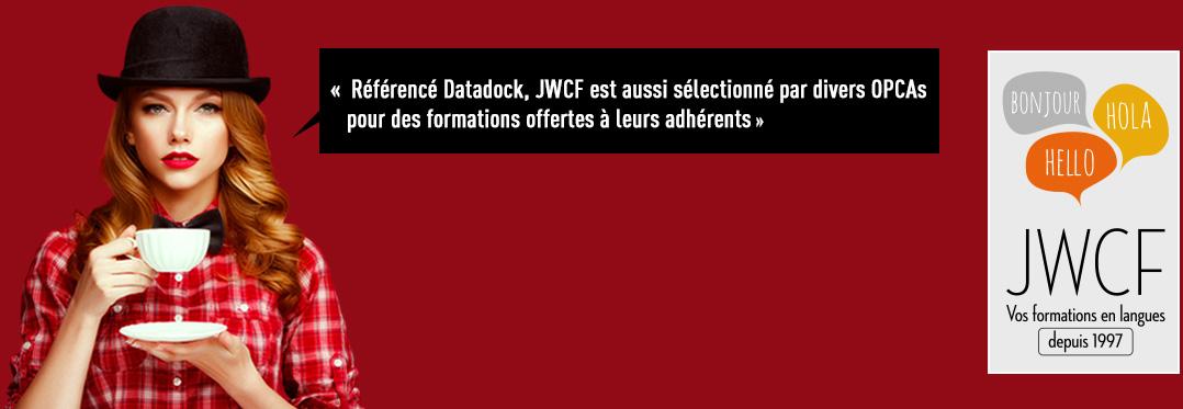 Référencé Datadock, JWCF est aussi sélectionné par divers OPCAs pour des formations offertes à leurs adhérents