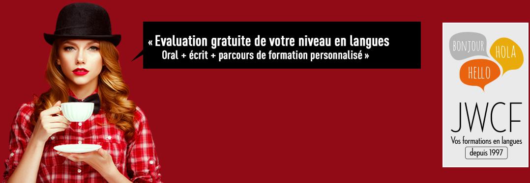 Evaluation gratuite de votre niveau en langues oral + écrit + parcours de formation personnalisé