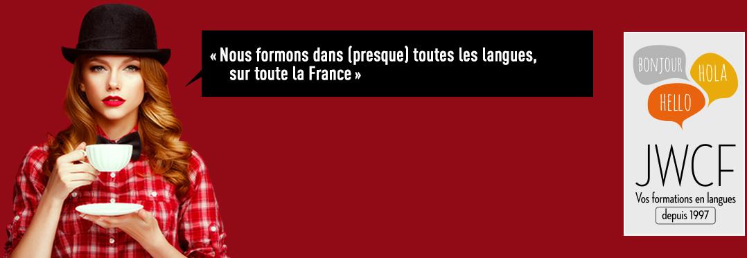 Nous formons dans (presque) toutes les langues sur toute  la France